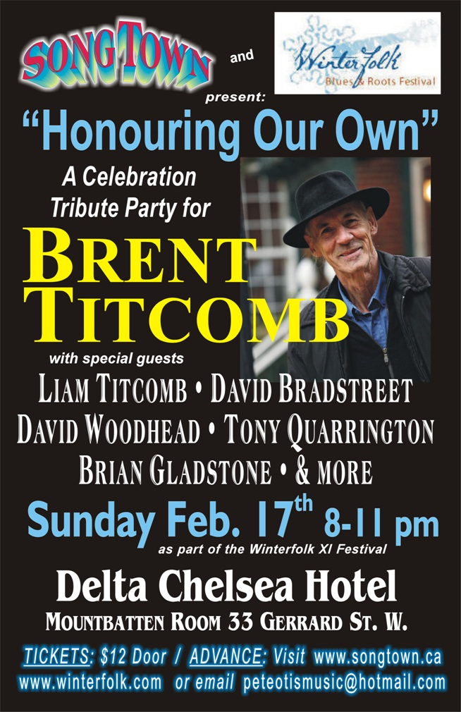 HONOURING OUR OWN: A TOAST TO CANADIAN FOLK ICON BRENT TITCOMB – AS PART OF WINTERFOLK XI – FEB 17, 2013 @ 8-11 PM
