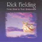 This One's the Dreamer – Remembering Rick Fielding